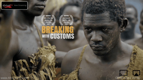 Breaking with Customs - AfroLandTV