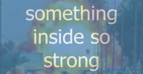 Something inside so strong
