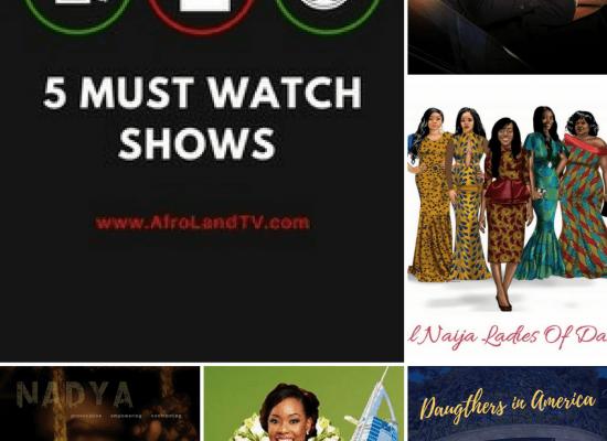 Top 5 Must Watch Shows - AfroLandTV